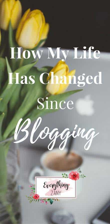 How My Life Has Changed Since Blogging
