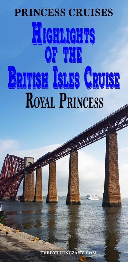 Highlights of the British Isles Cruise on Royal Princess