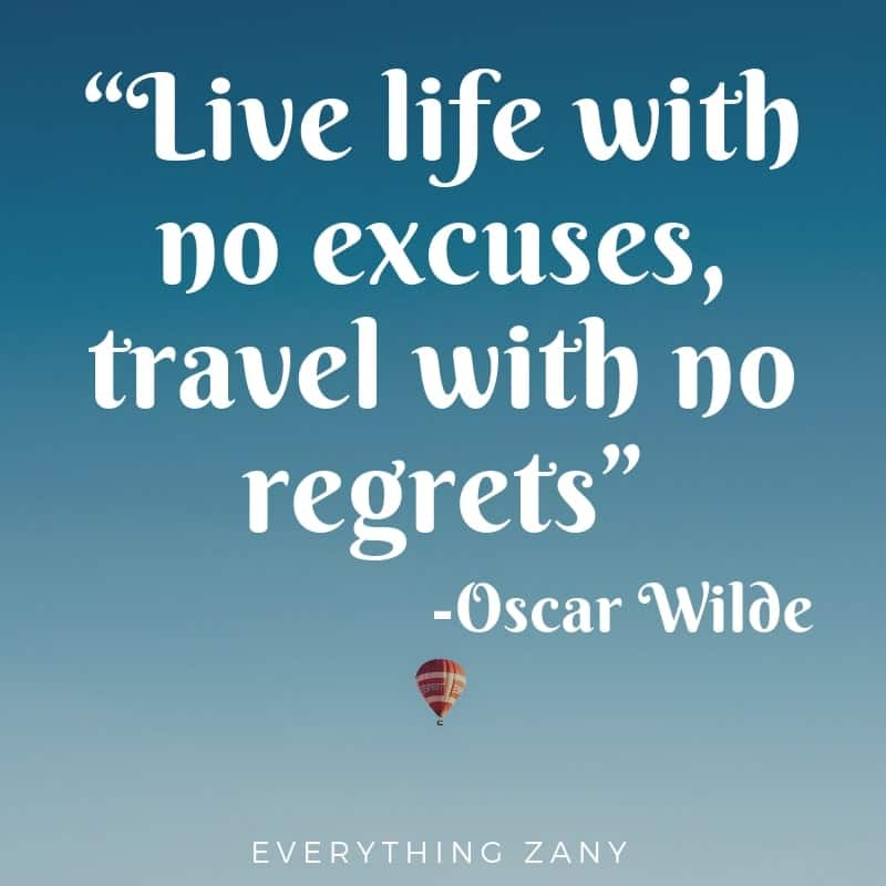 road trip quotes live life with no excuses and travel with no regrets
