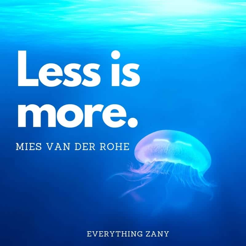 Less is more Inspirational quotes