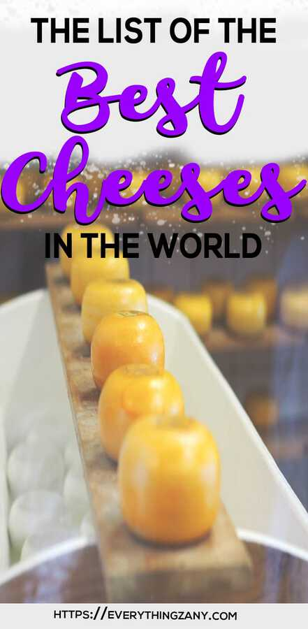 The List of the Best Cheese in the World