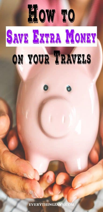 How to Save Extra Money on your travels