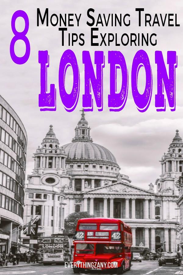8 Money Saving Travel Tips Exploring Around London (UK)