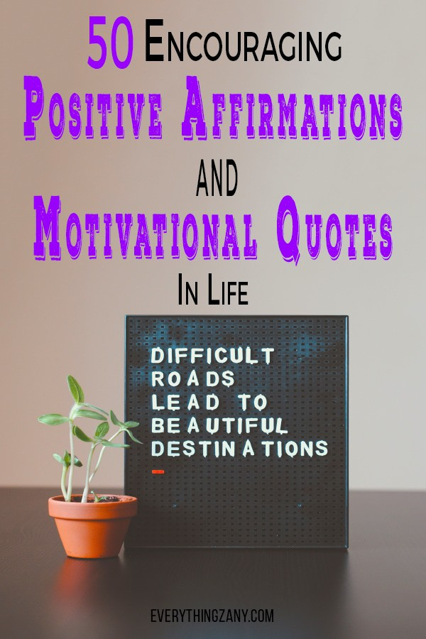 Positive Affirmations and Motivational quotes in life