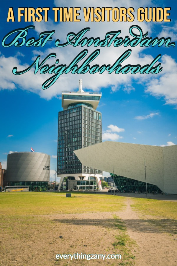 A First Time Visitors Guide To The Best Amsterdam Neighborhoods
