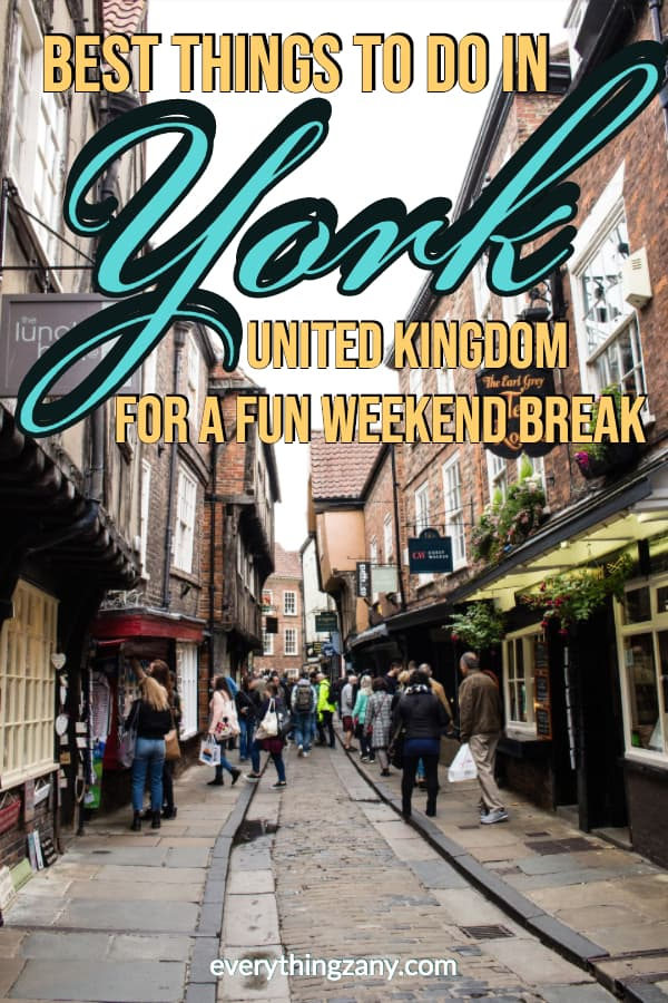 Best Things To Do in York for a Fun Weekend Break