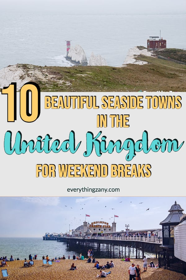 The Beautiful and Best Seaside Towns in the UK for Weekend Breaks